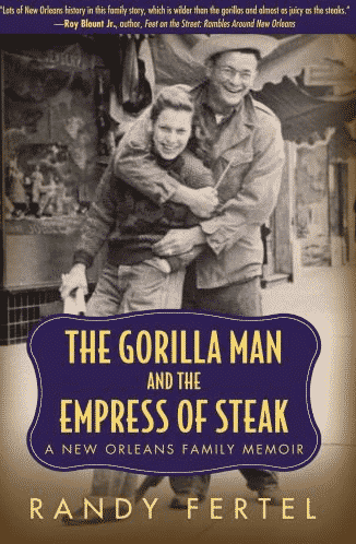 The Gorilla Man & the Empress of Steak by Randy Fertel