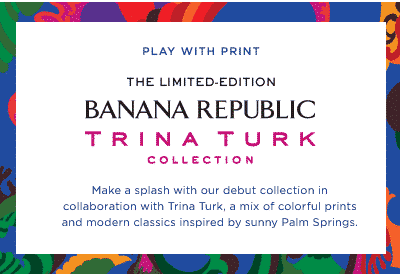 Banana Republic Trina Turk Collection
